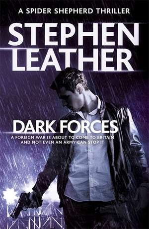 Dark Forces de Stephen Leather