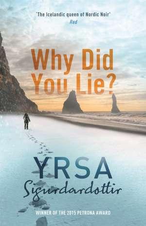 Why Did You Lie? de Yrsa Sigurdardottir