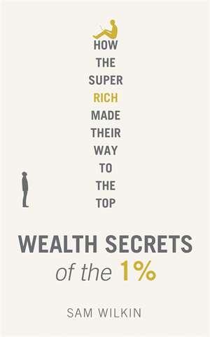 Wilkin, S: Wealth Secrets of the 1%