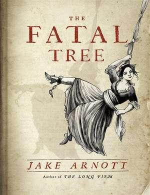 The Fatal Tree de Jake Arnott