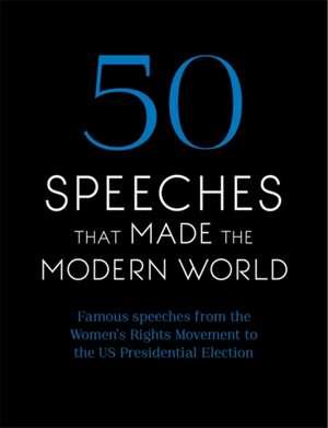 50 Speeches That Made the Modern World de  Chambers