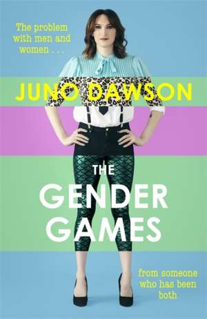 The Gender Games de Juno Dawson