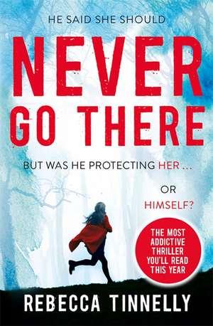 Never Go There de Rebecca Tinnelly