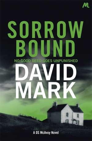 Sorrow Bound de David Mark