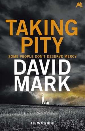 Taking Pity de David Mark