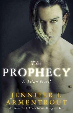 The Prophecy: The Titan Series Book 4 de Jennifer L. Armentrout