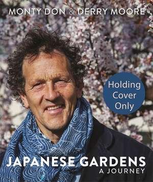 Japanese Gardens: A Personal Journey de Monty Don