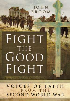 Fight the Good Fight de John Broom