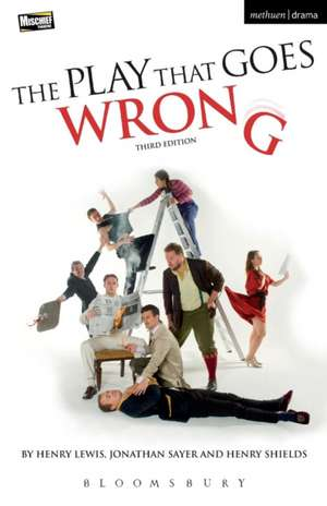 The Play That Goes Wrong: 3rd Edition de Henry Lewis