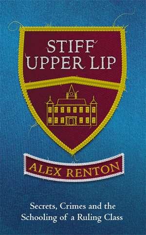 Stiff Upper Lip de Alex Renton