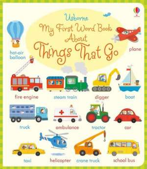 My First Word Book About Things That Go de Holly Bathie