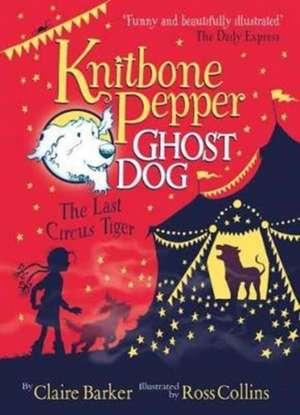 Knitbone Pepper (2) - The Last Circus Tiger