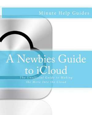 A Newbies Guide to Icloud de Minute Help Guides
