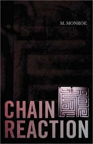 Chain Reaction de M. Monroe