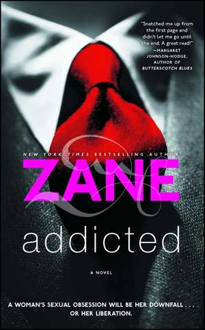 Addicted: A Novel de Zane