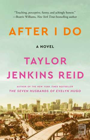 After I Do: A Novel de Taylor Jenkins Reid