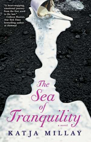 The Sea of Tranquility: A Novel de Katja Millay
