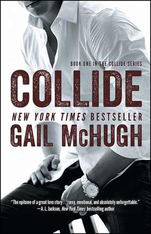 Collide: Book One in the Collide Series de Gail McHugh