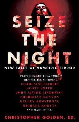 Seize the Night:  New Tales of Vampiric Terror de Kelley Armstrong