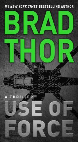 Use of Force: A Thriller imagine