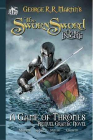 The Sworn Sword: The Graphic Novel (A Game of Thrones) de George R. R. Martin