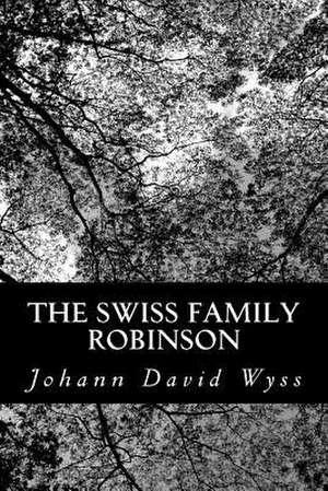 The Swiss Family Robinson de Johann David Wyss