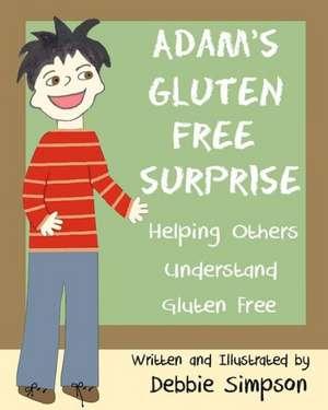 Adam's Gluten Free Surprise de Debbie Simpson