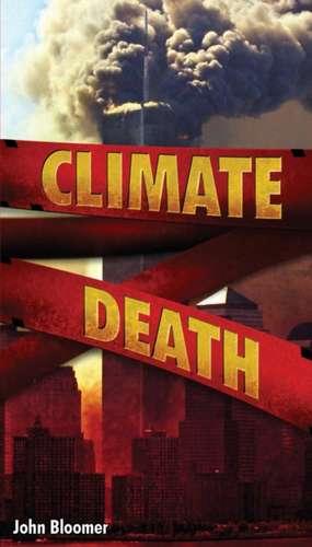 Climate Death de John Bloomer