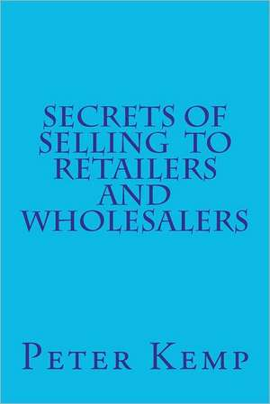 Secrets of Selling to Retailers and Wholesalers imagine