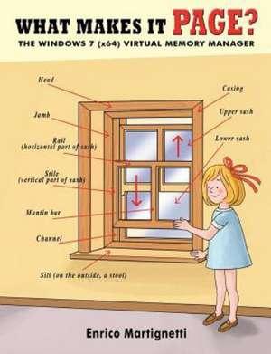What Makes It Page?:  The Windows 7 (X64) Virtual Memory Manager de Enrico Martignetti