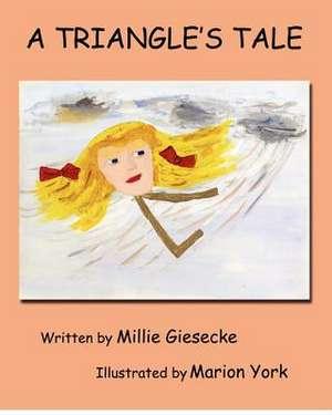 The Triangle's Tale de Millie Giesecke