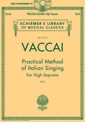 Vaccai: Practical Method of Italian Singing for High Soprano [With CD (Audio)] de Nicola Vaccai