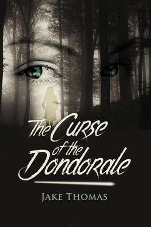 The Curse of the Dondorale de Jake Thomas