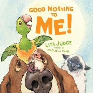 Good Morning to Me! de Lita Judge