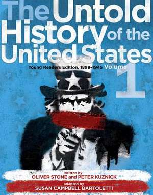 The Untold History of the United States, Volume 1:  Young Readers Edition, 1898-1945 de Oliver Stone