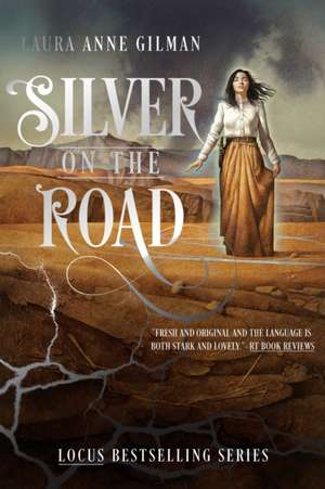 SILVER ON THE ROAD de LAURA ANNE GILMAN