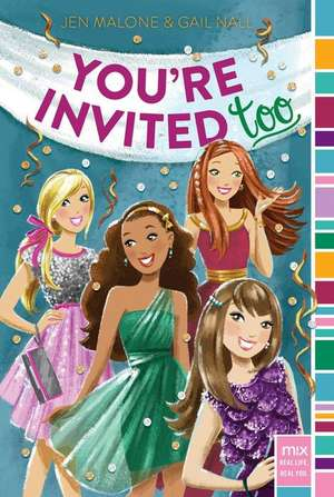 You're Invited Too de Jen Malone