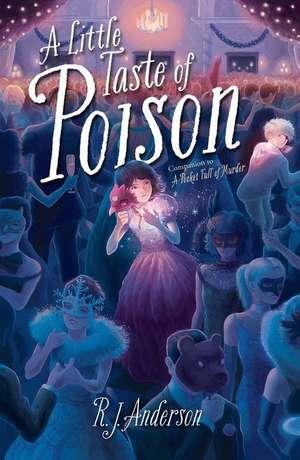 A Little Taste of Poison de R. J. Anderson