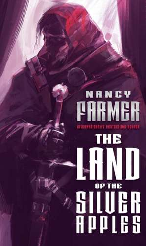 LAND OF THE SILVER APPLES de NANCY FARMER