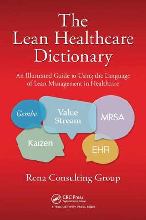 The Lean Healthcare Dictionary