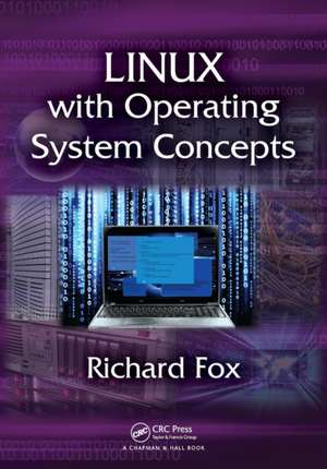 Linux with Operating System Concepts de Richard Fox
