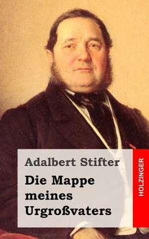 Die Mappe Meines Urgrossvaters de Adalbert Stifter