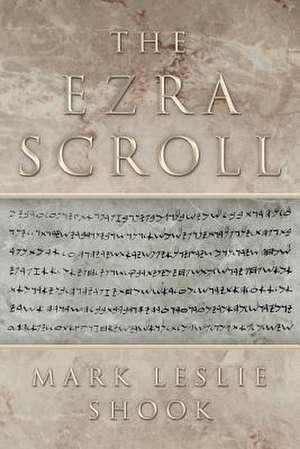 The Ezra Scroll de Mark Leslie Shook