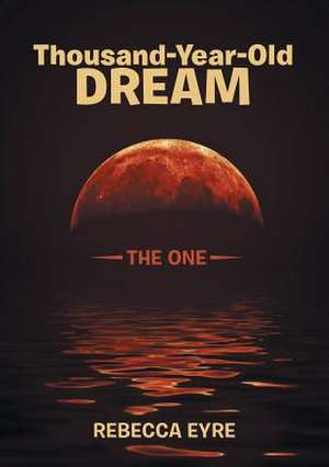 Thousand-Year-Old Dream de Rebecca Eyre