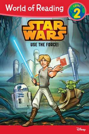 World of Reading Star Wars Use The Force!: Level 2 de Michael Siglain