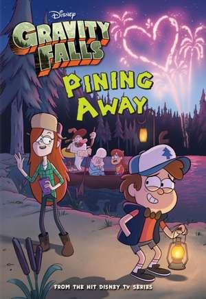 Gravity Falls Pining Away de Disney Book Group