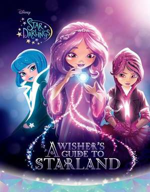 Star Darlings A Wisher's Guide to Starland