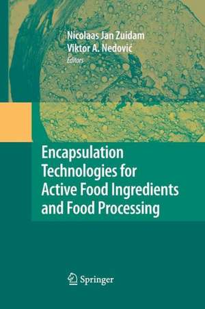 Encapsulation Technologies for Active Food Ingredients and Food Processing de N.J. Zuidam