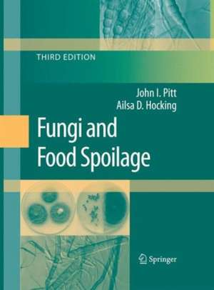Fungi and Food Spoilage de John I. Pitt