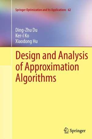 Design and Analysis of Approximation Algorithms de Ding-Zhu Du